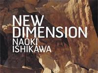 石川直樹: NEW DIMENSION (Naoki Ishikawa: NEW DIMENSION)