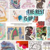 The Rest Is Up to You : A Collaboration between 118 Artists and a Boy Named Cohen Morano