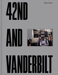 <B>42nd and Vanderbilt - Second Printing</B><BR>Peter Funch