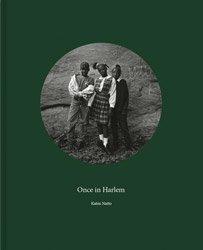<B>Once in Harlem</B><BR>Katsu Naito | 内藤カツ