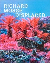 <B>Displaced | Migration Conflict Climate Change</B> <BR>Richard Mosse