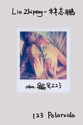 <B>123 Polaroids (Cover B)</B> <BR>林志鵬 aka.No.223 | Lin Zhipeng