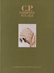 <B>C.P. Company 971-021. An informal history of Italian sportswear</B>