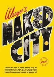 <B>Weegee's Naked City</B> <BR>Weegee