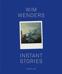 <B>Instant Stories</B> <BR>Wim Wenders