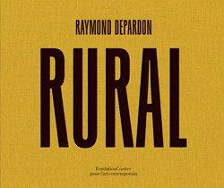 <B>Rural</B> <BR>Raymond Depardon