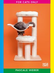 <B>For Cats Only</B> <BR>Pascale Weber
