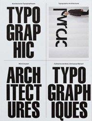 <B>Typographic Architectures - Wim Crouwel, Catherine De Smet, Emmanuel Berard</B>