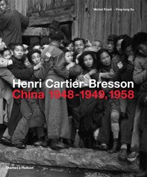 <B>China 1948–1949, 1958</B> <BR>Henri Cartier-Bresson