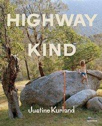 <B>Highway Kind</B> <BR>Justine Kurland