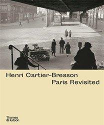<B>Paris Revisited</B> <BR>Henri Cartier-Bresson