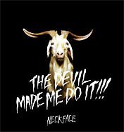 NECK FACE: THE DEVIL MADE ME DO IT !!!