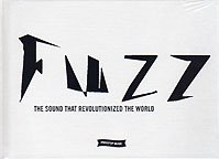 FUZZ: THE SOUND THAT REVOLUTIONIZED THE WORLD (ファズ:世界を変えた音)