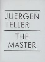 Juergen Teller: The Master I (v. 1)