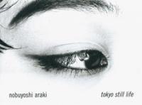Nobuyoshi Araki (荒木経惟): Tokyo Still Life