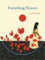 Clare Rojas: Everything Flowers