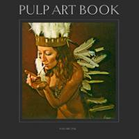 Joni Harbeck and Neil Krug: Pulp Art Book Volume One