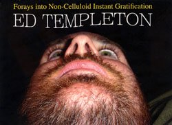 Ed Templeton: Forays Into Non-Celluloid Instant Gratification (SIGNED)