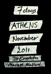 JH Engström & Margot Wallard: 7 days ATHENS November 2011