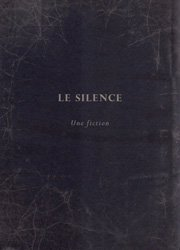 LE SILENCE Une fiction