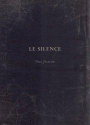 LE SILENCE Une fiction