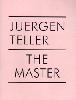 Juergen Teller: The Master III (v. 3)