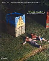 reGeneration(リジェネレーション): 将来を担う50人の写真家たち2005-2025」展カタログ