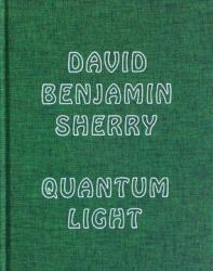 David Benjamin Sherry: Quantum Light