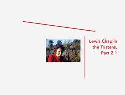 Lewis Chaplin: The Tristans, Part 2.1