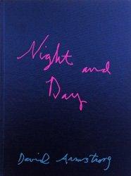 <B>Night & Day</B><BR>David Armstrong: Night & Day