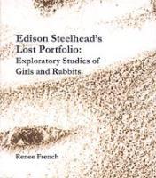 Renee French: Edison Steelhead's Lost Portfolio