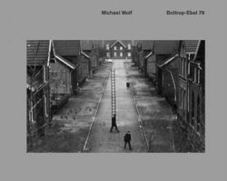 Michael Wolf: Bottrop-Ebel 76