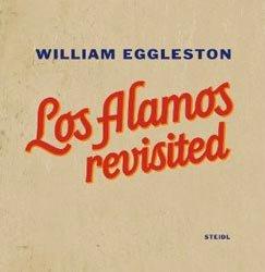 William Eggleston: Los Alamos Revisited