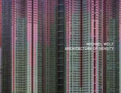 <B>Architecture of Density</B><BR>Michael Wolf