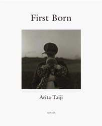 有田泰而: First Born | Taiji Arita: First Born