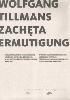 <B>Zachęta  Ermutigung</B><BR>Wolfgang Tillmans