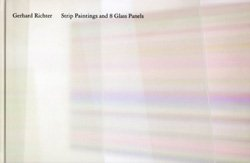 Gerhard Richter(ゲルハルト・リヒター): Strip Paintings and 8 Glass Panels
