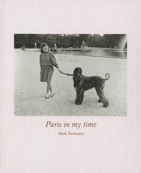 <B>Paris in my time</B> <BR>Mark Steinmetz