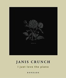 Janis Crunch: I just love the piano