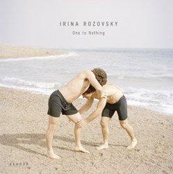 <B>One to Nothing</B> <BR>Irina Rozovsky