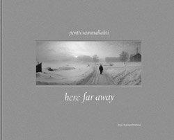 <B>Here Far Away</B><BR>Pentti Sammallahti