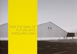 Katsuhiro Saiki: For the sake of future days (SIGNED)