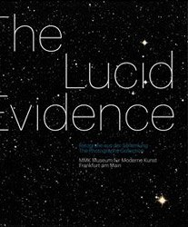 The Lucid Evidence: The Photography Collection of MMK Frankfurt