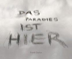 Frank Darius: Das Paradies ist hier