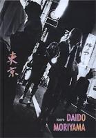 <B>Tokyo   東京</B><BR>Daido Moriyama   森山大道