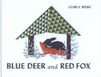 Clare Rojas: BLUE DEER and RED FOX