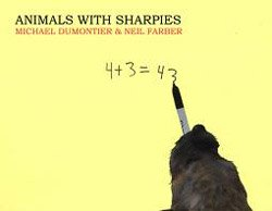 Michael Dumontier, Neil Farber: Animals With Sharpies