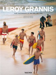 <B>Surf Photography of the 1960s and 1970s</B> <BR>Leroy Grannis