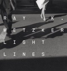 Ray K. Metzker: Light Lines