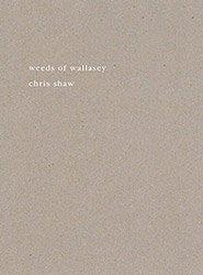 <B>Weeds of Wallasey</B><BR>Chris Shaw